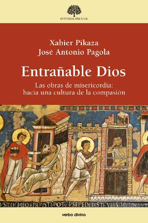 Entrañable Dios Las obras de misericordia: hacia una cultura de la  compasión   Centro Bíblico Verbo Divino, Editorial Verbo Divino, Librería,  Ecuador